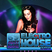 Play & Download 69 Must Have Electro House Songs by Various Artists | Napster