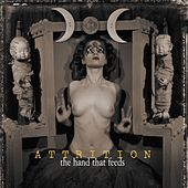 The Hand That Feeds - The Remixes (Remastered w/Bonus Track) by Attrition