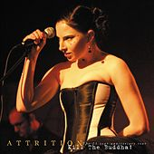 Play & Download Kill The Buddha! (Live On The 25 Year Anniversary Tour) (Remastered) by Attrition | Napster