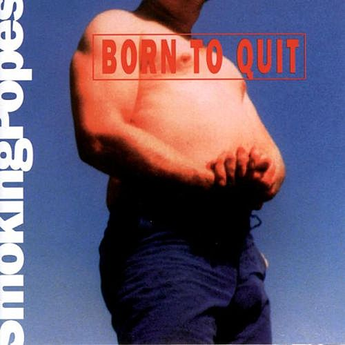 Play & Download Born To Quit by The Smoking Popes | Napster