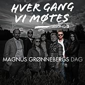 Play & Download Hver gang vi møtes - Sesong 2 - Magnus Grønnebergs dag by Various Artists | Napster