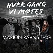 Play & Download Hver gang vi møtes - Sesong 2 - Marion Ravns dag by Various Artists | Napster