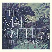 Play & Download Hit the Waves by The Mary Onettes | Napster