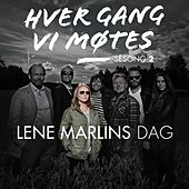 Hver gang vi møtes - Sesong 2 - Lene Marlins dag by Various Artists