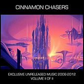 Exclusive Unreleased Tracks 2008 to 2012, Vol. 2 by Cinnamon Chasers