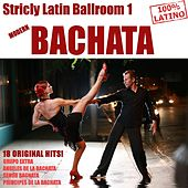Strictly Latin Ballroom Vol. 1: Bachata (18 Original Bachata Hits) by Various Artists