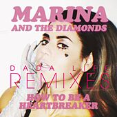 Play & Download How To Be A Heartbreaker Remixes by Marina and The Diamonds | Napster