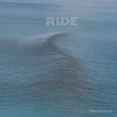 Nowhere by RIDE