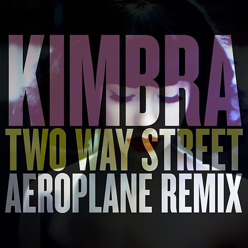 Two Way Street (Aeroplane Remix) by Kimbra