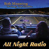 All Night Radio by Bob Manning
