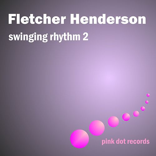 Swinging Rhythm 2 by Fletcher Henderson