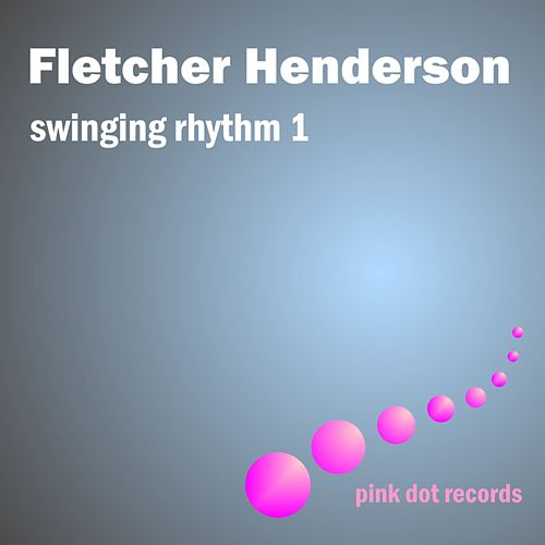 Swinging Rhythm 1 by Fletcher Henderson