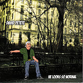 Play & Download He Looks So Normal by David Petete | Napster