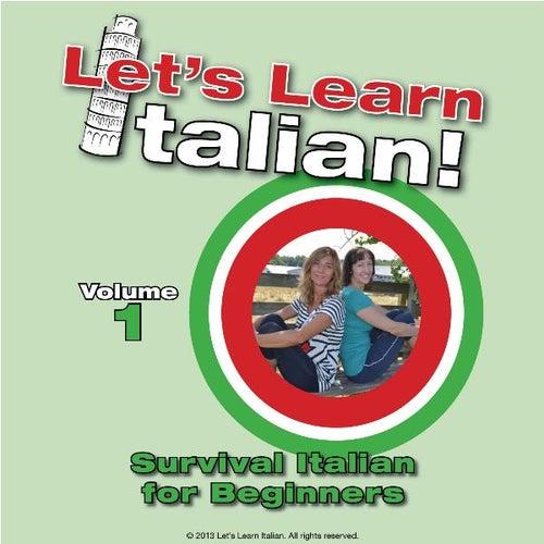 Survival Italian for Beginners, Vol. 1 by Let's Learn Italian!