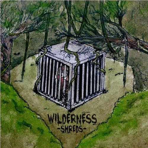 Shreds by Wilderness