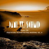 Play & Download Music For Meditation, Relaxation And Dreaming Vol. 4 by Dani W. Schmid | Napster