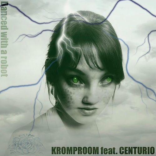 Danced with a robot - feat. Centurio by Kromp Room