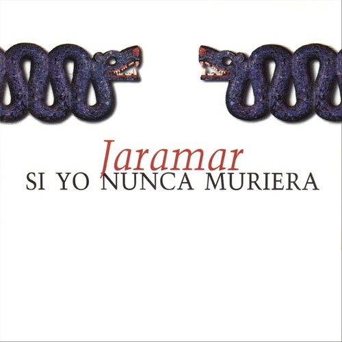 Si Yo Nunca Muriera by Jaramar