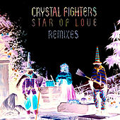 Star of Love - Remixes di Crystal Fighters
