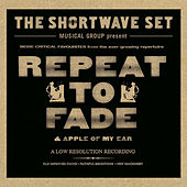 Repeat To fade by The Shortwave Set