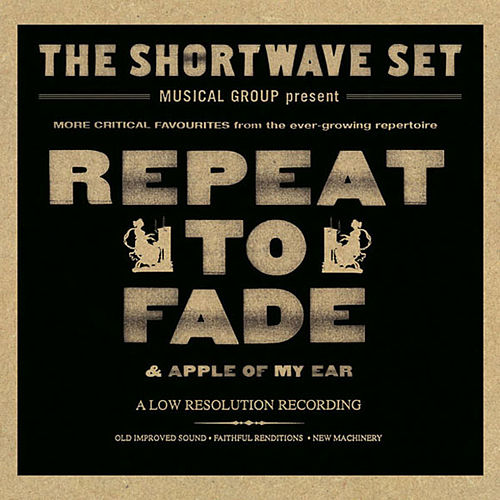 Play & Download Repeat To fade by The Shortwave Set | Napster