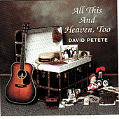 Play & Download All This And Heaven, Too by David Petete | Napster