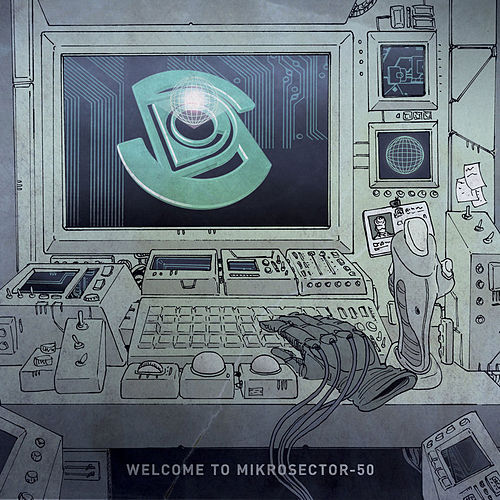 Play & Download Welcome To Mikrosector-50 EP by Space Dimension Controller | Napster