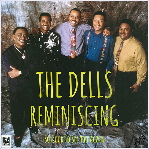 Play & Download Reminiscing - So Good To See You Again by The Dells | Napster
