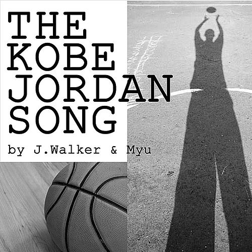 Play & Download The Kobe Jordan Song by J.Walker | Napster