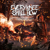 Play & Download Slayers Of Eden by Every Knee Shall Bow | Napster
