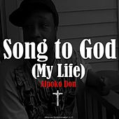 Song to God (My Life) by Alpoko Don