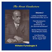 Play & Download The Great Conductors: Wilhelm Furtwängler, Vol. 2 by Various Artists | Napster