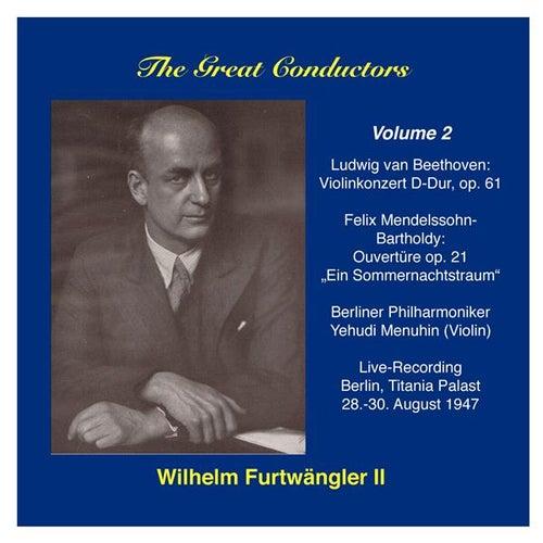 The Great Conductors: Wilhelm Furtwängler, Vol. 2 by Various Artists
