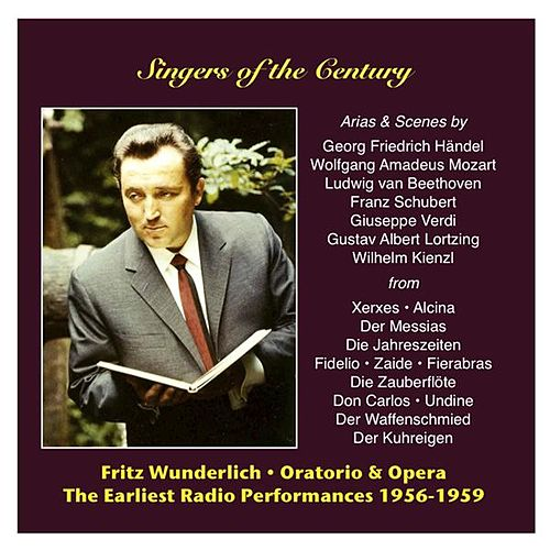 Singers Of The Century: Fritz Wunderlich, Vol. 2 / The Earliest Radio Performances 1956-1959 by Fritz Wunderlich