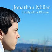 Play & Download Finally off the Elevator -Single by Jonathan Miller | Napster