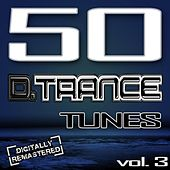 Play & Download 50 D. Trance Tunes, Vol. 3 (The History Of Techno Trance & Hardstyle Electro 2012 Anthems) by Various Artists | Napster