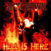 Play & Download Hell Is Here by The Crown | Napster