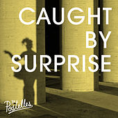 Play & Download Caught By Surprise by The Postelles | Napster