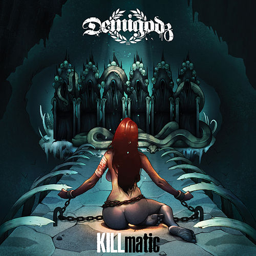 Play & Download Killmatic by The Demigodz | Napster
