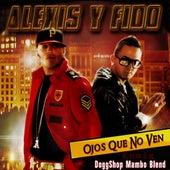 Ojos Que No Ven (DoggShop Mambo Blend) by Alexis Y Fido