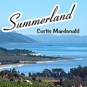 Play & Download Summerland by Curtis MacDonald | Napster