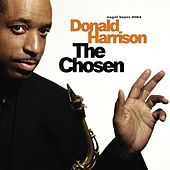 Play & Download The Chosen by Donald Harrison | Napster