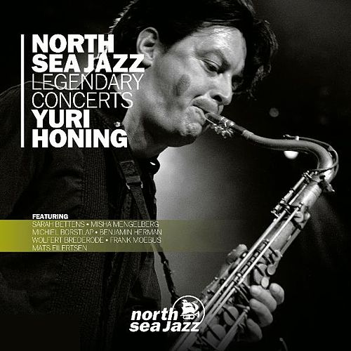 Play & Download North Sea Jazz Legendary Concerts by Yuri Honing | Napster