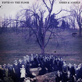 Ashes & Angels by Fifth on the Floor