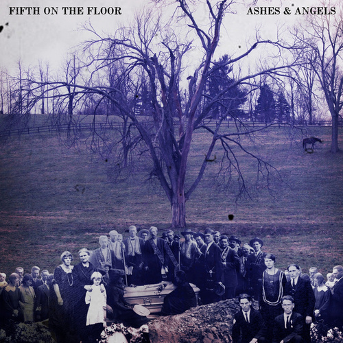 Play & Download Ashes & Angels by Fifth on the Floor | Napster