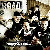 Play & Download Tegyük fel... by Road | Napster