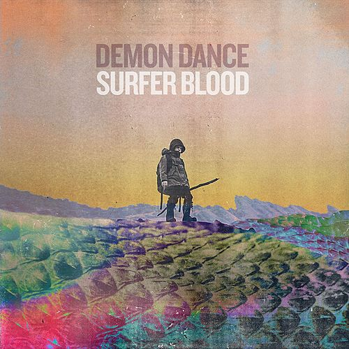 Play & Download Demon Dance by Surfer Blood | Napster