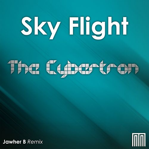 Play & Download The Cybertron by Sky Flight | Napster