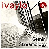 Play & Download Gemini Streamology - EP by Ivaylo | Napster