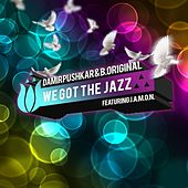 Play & Download We Got The Jazz [Part 2] (feat. J.A.M.O.N.) by Damir Pushkar | Napster